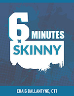 six minutes to skinny